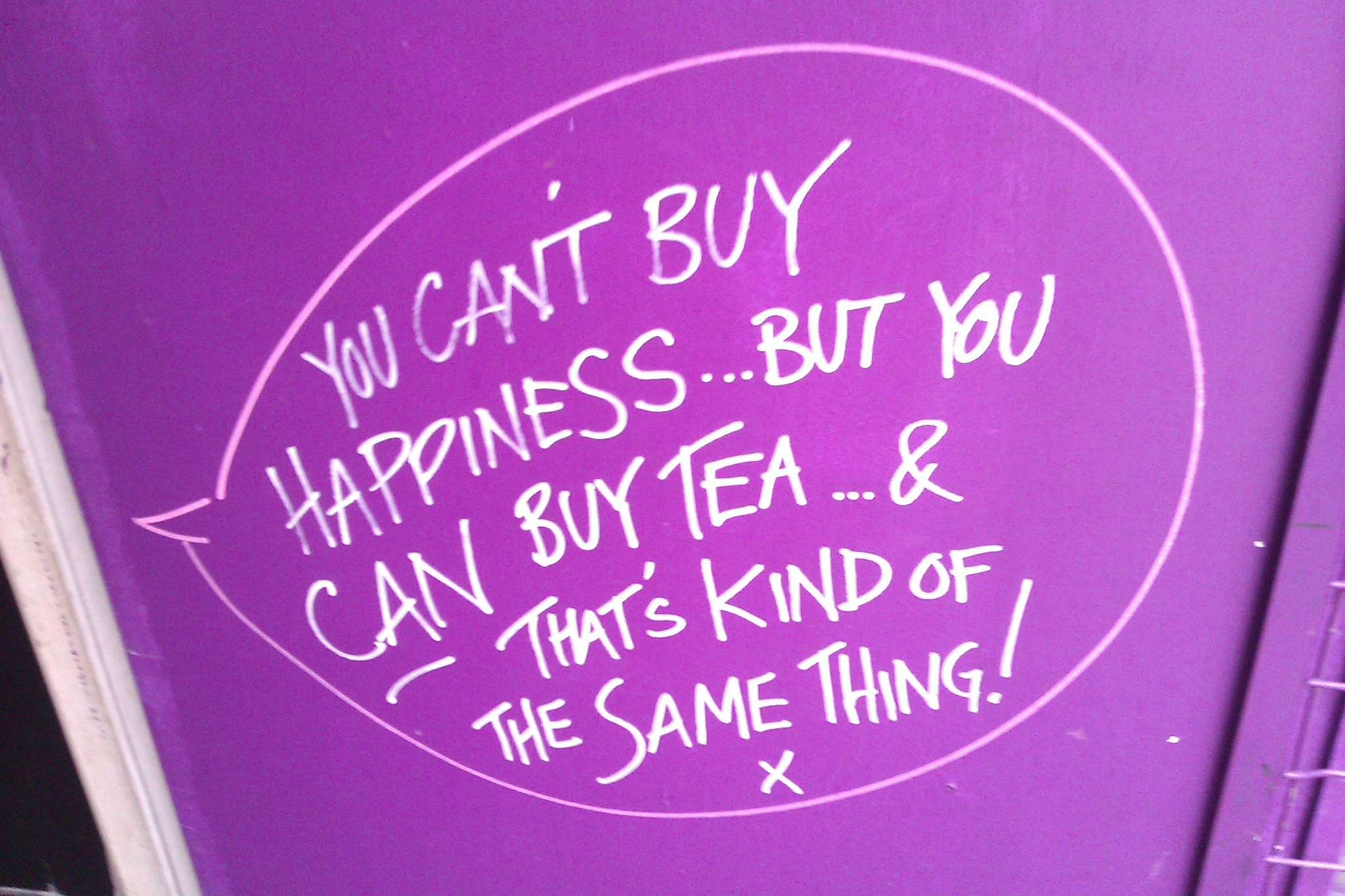 "The Happiness of Tea - Image with the text, ""You can't buy happiness... but you can buy tea... & that's kind of the same thing!"""